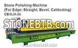 Stone Polishing Machine (For Edge: Straight, Bevel, Calibrating)CB/CJX-20